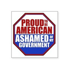 "Proud to be American Ashame Square Sticker 3"" x 3"""