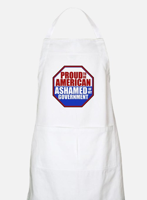 Proud to be American Ashamed of my Governmen Apron