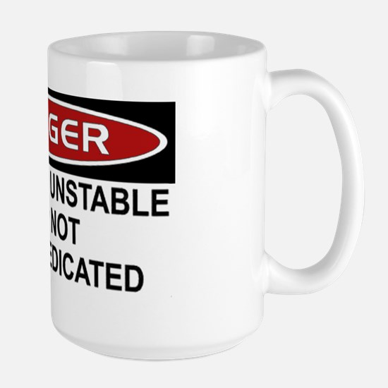 Danger Mentally Unstable and not fully  Large Mug