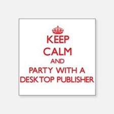 Keep Calm and Party With a Desktop Publisher Stick