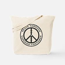 Peace Through Superior Firepower Tote Bag