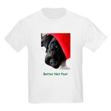 Better Not Pout T-Shirt