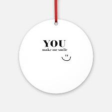 YouMakeMeSmile Ornament (Round)
