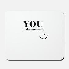 YouMakeMeSmile Mousepad