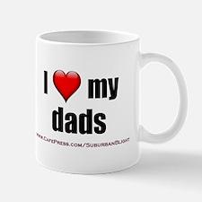 """""""Love My Dads"""" Mug"""