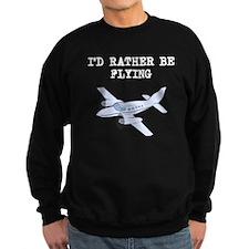 Id Rather Be Flying Sweatshirt