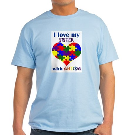 I love my sister with Autism Light T-Shirt
