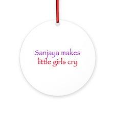 Sanjaya makes girls cry Ornament (Round)