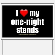 """""""Love My One-Night Stands"""" Yard Sign"""