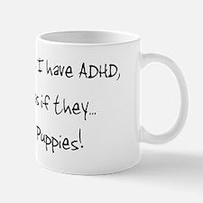 ADHD Puppies! Mug