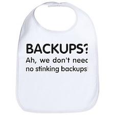 Stinking backups Bib