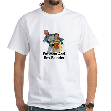 White T-Shirt<BR>Fat Man And Boy Blunder