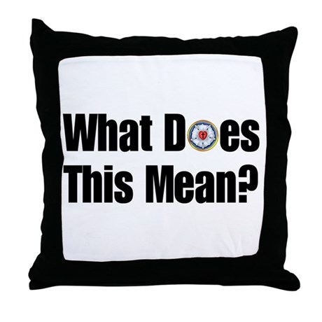 Throw Pillow Meaning : What does this mean? Throw Pillow by alsowithyou