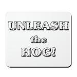 Unleash The Hog Mousepad