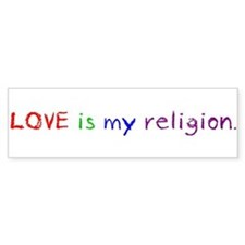 My Religion Bumper Bumper Sticker