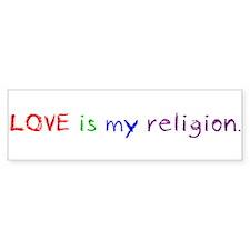 My Religion Bumper Bumper Sticker