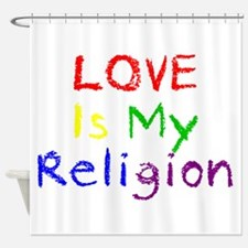 My Religion Shower Curtain