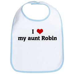 I Love my aunt Robin Bib