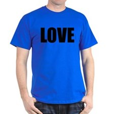 Be Bold LOVE T-Shirt