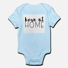 Born at Home for Babies Body Suit