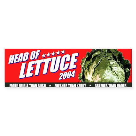 Head of Lettuce 2004 Bumper Sticker