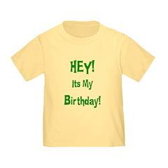 Hey! Birthday! (Green) Toddler T-Shirt