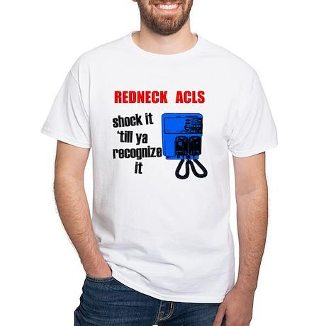 Redneck ACLS White T-Shirt