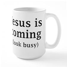 Jesus is coming... Mugs