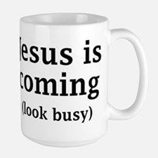 Jesus is coming... Mugs