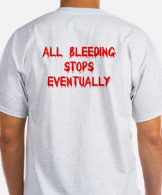 All Bleeding Stops T-Shirt
