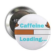 "Caffeine Loading (Mugs) 2.25"" Button"
