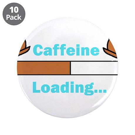 "Caffeine Loading (Mugs) 3.5"" Button (10 pack)"
