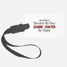 Aerobics Teacher/Zombie Hunter Luggage Tag