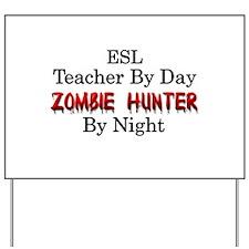 ESL Teacher/Zombie Hunter Yard Sign
