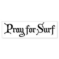 Pray for Surf Bumper Sticker