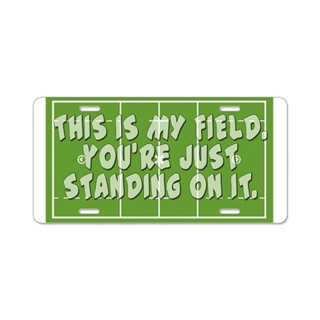Lacrosse This is My Field Aluminum License Plate
