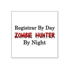 "Registrar/Zombie Hunter Square Sticker 3"" x 3"""