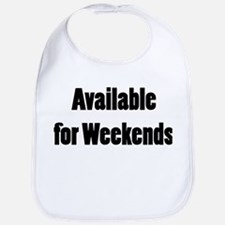 Available for Weekends Bib
