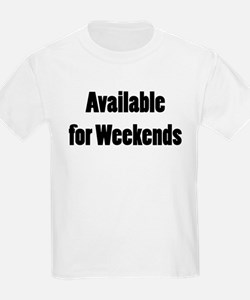 Available for Weekends T-Shirt