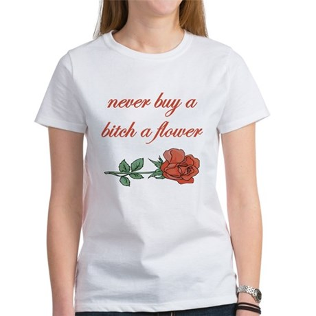 Bitch Flower Women's T-Shirt