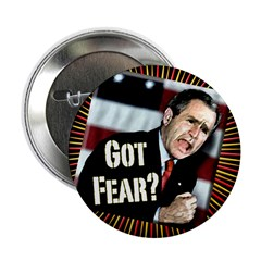 Got Fear Bush Button