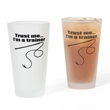 horse trainer apparel trust me Drinking Glass