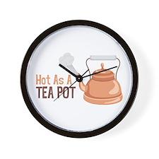 Hot As A Tea Pot Wall Clock