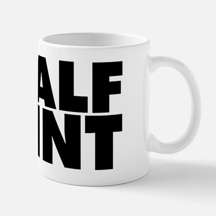 Half Pint Small Small Mug