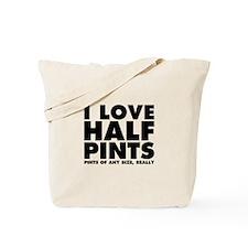 I Love Half Pints Tote Bag