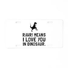 Rawr Love Dinosaur Aluminum License Plate