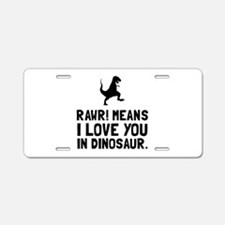 Rawr Love Dinosaur Aluminum License Plate