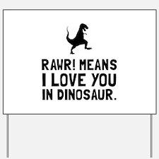 Rawr Love Dinosaur Yard Sign