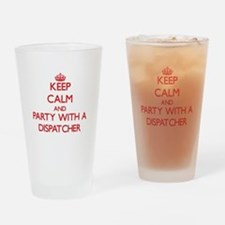 Keep Calm and Party With a Dispatcher Drinking Gla