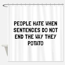 Sentences Potato Shower Curtain